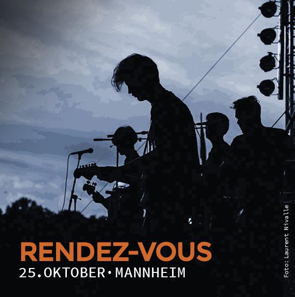 Rendez-Vous, 25. Oktober, Mannheim, Forum