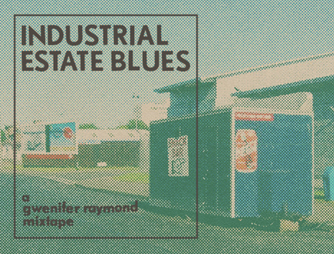 Gwenifer Raymond, Industrial State Blues, mixtape for Aquarium Drunkard, RRRsoundZ