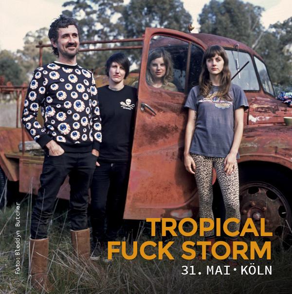 Tropical Fuck Storm, 31.5., Köln, Helios 37