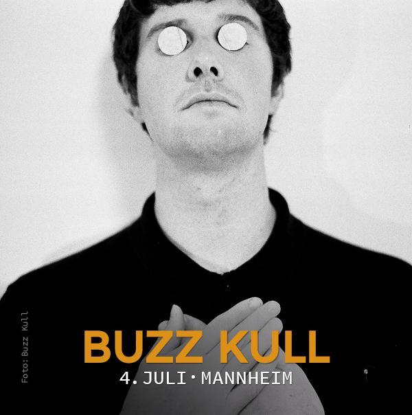 4. Juli 2019, Buzz Kull, Zanias, Mannheim, Forum